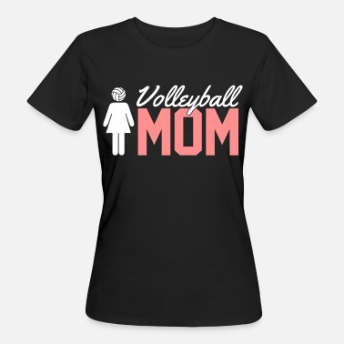 Volleyball Volleyball Mom - Women's Organic T-Shirt