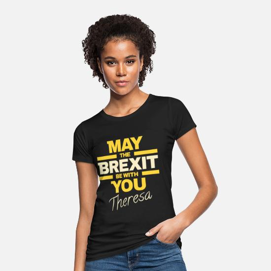 Brexit T-Shirts - BREXIT May Brexit be with you Theresa - Women's Organic T-Shirt black