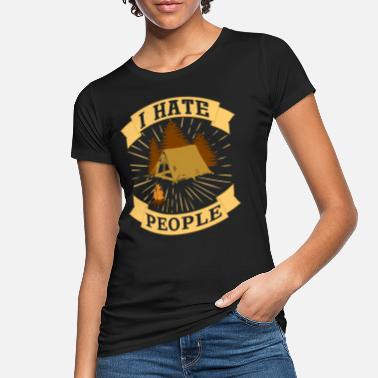 I hate people - I hate people - camping - Women's Organic T-Shirt
