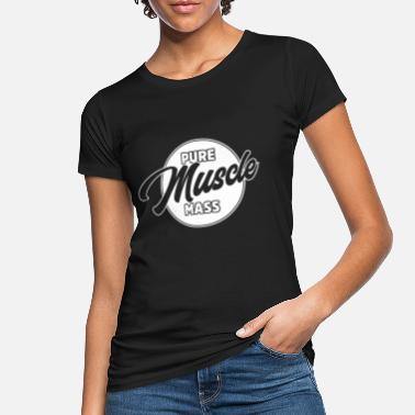 Mass Effect Pure Muscle Mass - Trenings Fitness Bodybuilder - Økologisk T-skjorte for kvinner