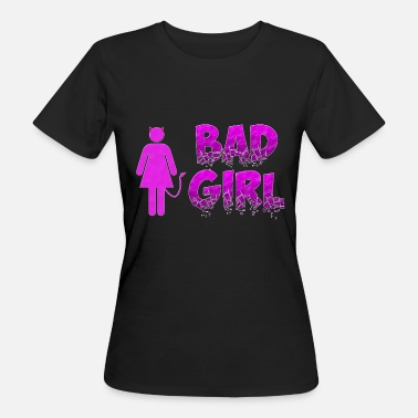 Bad Girls Bad Girl - Organic damer