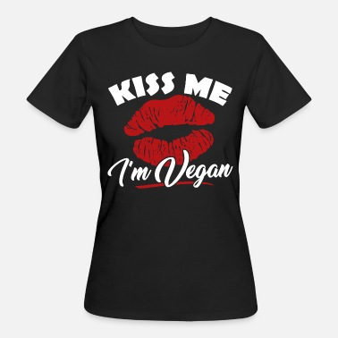 kiss me i'm Vegan t-Shirt for Vegan and Vegetarian - T-shirt bio Femme