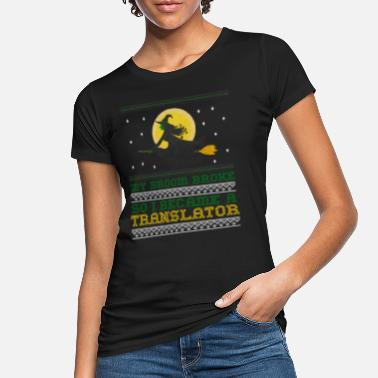Strick Witch Halloween Translator My Broom Broke - Women's Organic T-Shirt