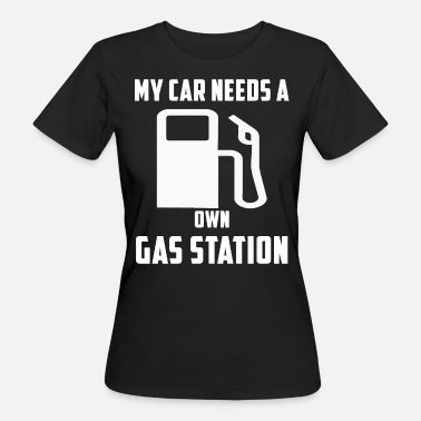 Chassis Own Gas Station Funny car sayings tuning racers - Women's Organic T-Shirt