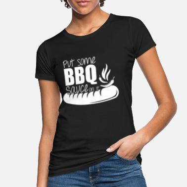 Barbecue Wurst Barbecue Soße Wurst - Frauen Bio T-Shirt
