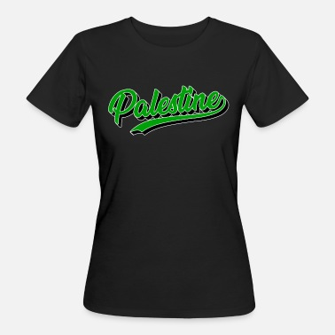 Palestinian Territories Palestine Arabs Homeland Origin Nationality - Women's Organic T-Shirt