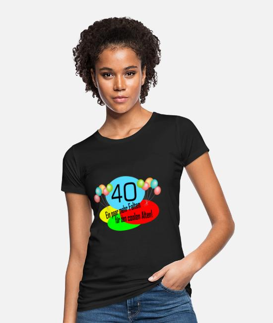 40th Birthday T-Shirts - 40th birthday - Women's Organic T-Shirt black
