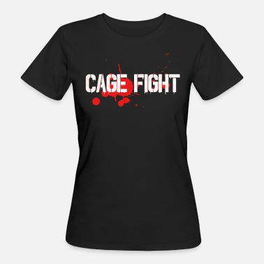 Cage Fighting Cage Fight cage fight gift - Women's Organic T-Shirt