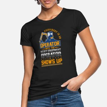 Heavy Equipment Clothing Heavy Equipment Operator Construction - Women's Organic T-Shirt