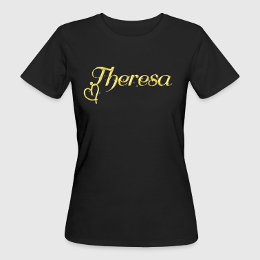 Theresa Name Vorname Frauen Namenstag - Frauen Bio-T-Shirt