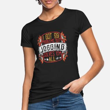 99 Problems joggen - Vrouwen bio T-shirt