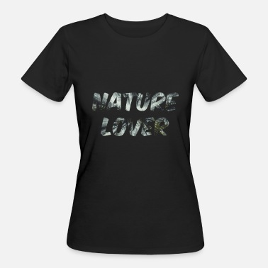 Nature Lover Nature Lover - nature lovers - Women's Organic T-Shirt