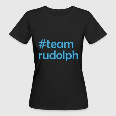 Legende # team rudolph - Christmas & Weihnachts Design - Frauen Bio-T-Shirt