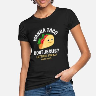Wil Je Taco Bout Wil je Taco Bout Jesus Cinco de Mayo Christian Fait - Vrouwen bio T-shirt