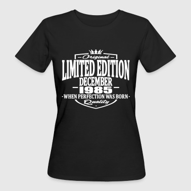 1985 Limited Edition Limited edition december 1985 - Women's Organic T-Shirt