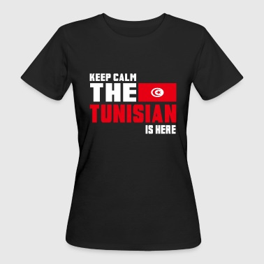 Keep calm the Tunisian is here - Women's Organic T-Shirt