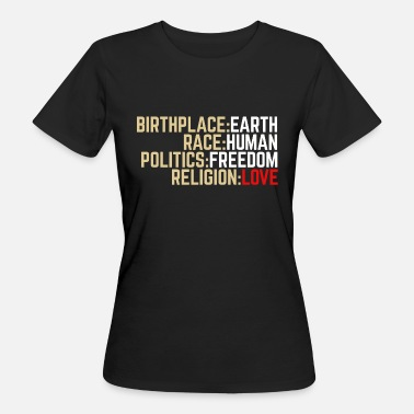 Race BIRTHPLACE EARTH POLITICAL SHIRT FOR WORLD FRIENDS - Women's Organic T-Shirt