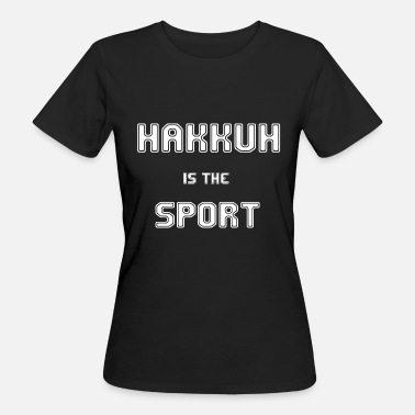 Qlimax Hakkuh is the sport - Women's Organic T-Shirt