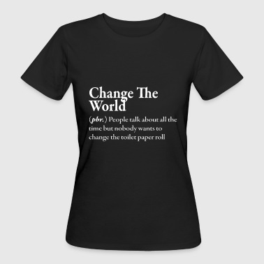 Change Change the World - Women's Organic T-Shirt