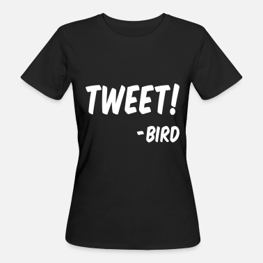 Chirp Birds chirp - Quote of a bird in English - Women's Organic T-Shirt