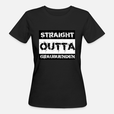 Grisons Straight Outta Grisons gift city - Women's Organic T-Shirt