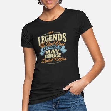 May 1962 Real legends are born in may 1962 - Women's Organic T-Shirt