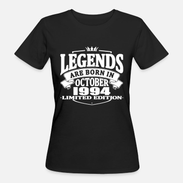 October 1994 Legends are born in october 1994 - Women's Organic T-Shirt