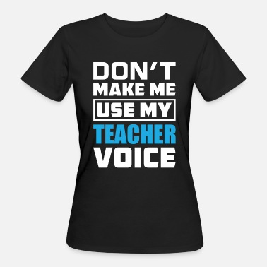 Sayings Teacher Teacher saying - Women's Organic T-Shirt