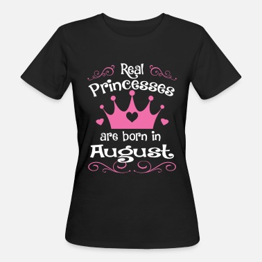 1. August August - Princess - Birthday - 1 - Frauen Bio-T-Shirt