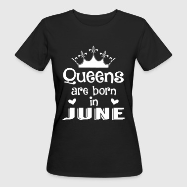 June - Queen - Birthday - 1 - Camiseta ecológica mujer