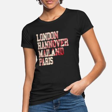 London Hannover Mailand Paris Party Geschenk - Frauen Bio T-Shirt