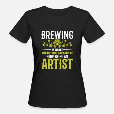 Stout Cool Hobby Brewer Brewmaster regalo IPA Stout - Camiseta ecológica mujer