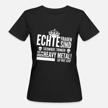 Heavy Metal Frau Heavy Metal Frau, Heavy Metal - Frauen Bio-T-Shirt