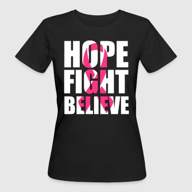 Hope fight believe - Women's Organic T-shirt