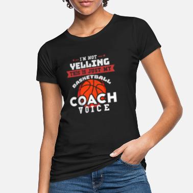 Basketbal Basketbal Coach Coach Basketbal Teambaas - Vrouwen bio T-shirt