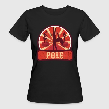Pole Dance Propaganda - Frauen Bio-T-Shirt