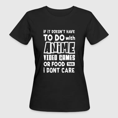 To do with Anime video Games or Food - video games - Camiseta ecológica mujer