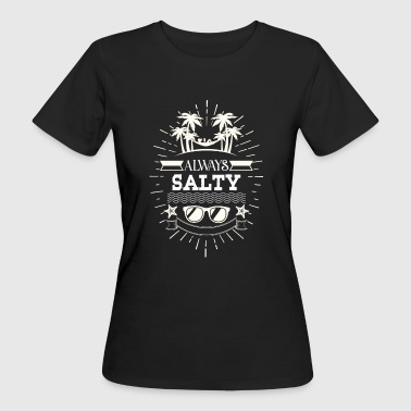 Always salty - ocean surfer beach water - Vrouwen Bio-T-shirt