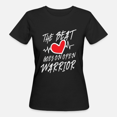 Disease The Beat goes on open Warrior - heart attack  - Women's Organic T-Shirt