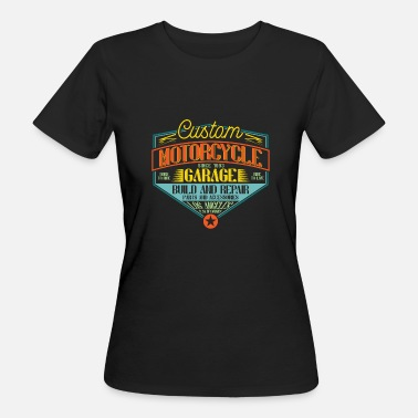 Motorcycle Garage Custom Motorcycle Garage - Women's Organic T-Shirt
