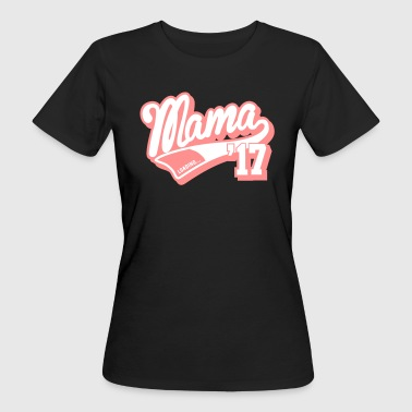 Mama 2017 loading... - Frauen Bio-T-Shirt