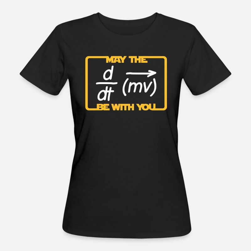 Escuela Camisetas - May the Force be with you - Humor - Lustig -Physik - Camiseta orgánica mujer negro