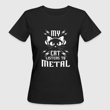 My Cat listens to Metal - cat lover gift - Camiseta ecológica mujer