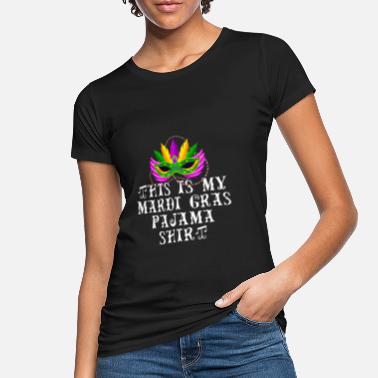 Mardi Gras This Is My Mardi Gras Pajama - Frauen Bio T-Shirt