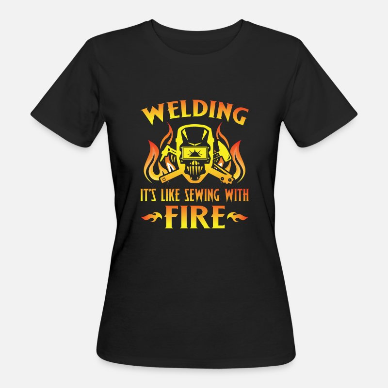 Weld T-Shirts - Welding it's like sewing with fire - Women's Organic T-Shirt black