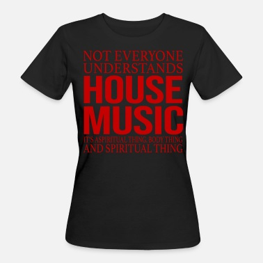 Club Music House Music Clubbing nightclub - Women's Organic T-Shirt