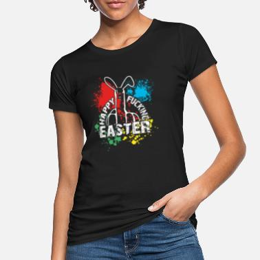 Fuck Rabbit Happy Fucking Easter. Easter sarcastic - Women's Organic T-Shirt