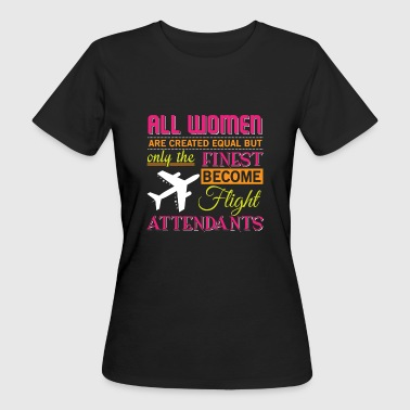 Finest woman become flight attendants - Camiseta ecológica mujer