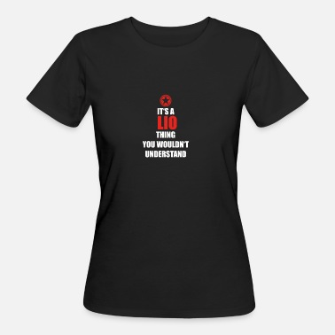 Lio Geschenk it s a thing birthday understand LIO - Frauen Bio-T-Shirt
