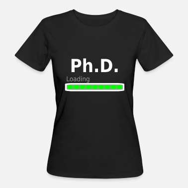 Phd Student Ph.D. loading PhD Student Doctoral Thesis gift - Women's Organic T-Shirt